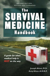 The Survival Medicine Handbook A Guide For When Help Is Not On The Way - 2nd Ed