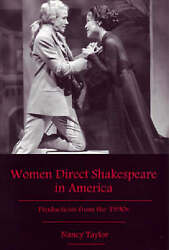 Women Direct Shakespeare In America Productions From The 1990s By Taylor Nanc