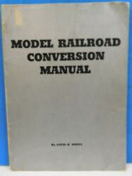 Model Railroad Conversion Manual By Louis Hertz Covers Are Loose. 1940  64 Pgs