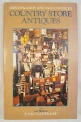 Identification And Value Guide To Country Store Antiques Book 1984 Lar Hothem O