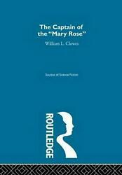 Captain of Mary Rose Ssf V2: Future War Novels of the 1890s by W. Laird Clowes (