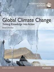 Global Climate Change: Turning Knowledge Into Action: International Edition Inte