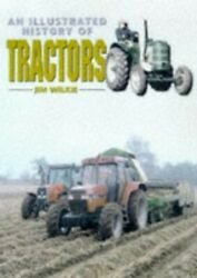 An Illustrated History Of Tractors By Wilkie Jim Hardback Book The Fast Free