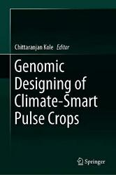 Genomic Designing of Climate-Smart Pulse Crops Hardcover Book Free Shipping!
