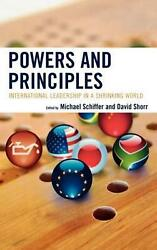 Powers And Principles International Leadership In A Shrinking World By Michael
