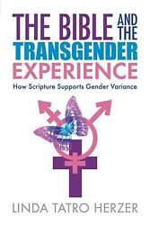 The Bible And The Transgender Experience How Scripture Supports Gender Variance