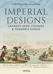 Imperial Designs The Ships Colonies And Commerce Tokens Of Canada By Christoph