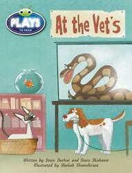 Bug Club Fluent Fiction Play At The Vet's By Steve Barlow English Paperback B