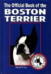 The Official Book of the Boston Terrier : Muriel Lee : LikeNew Hardcover   ZB