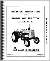 Allis Chalmers D15 Tractor Owners Operators Manual Series Ii Sn 13001 Up