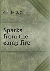 Sparks From The Camp Fire By Greene, S. New 9785519016162 Fast Free Shipping,,