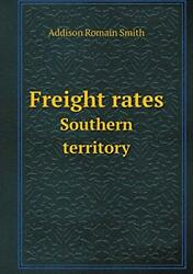 Freight Rates Southern Territory Smith Romain 9785519405706 Free Shipping