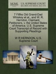 7 Fifths Old Grand-dad Whiskey Et Al., And W. R, Herndon, R,,