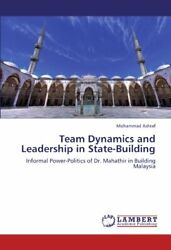 Team Dynamics And Leadership In State-building By Ashraf Mohammad New
