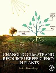 Changing Climate and Resource use Efficiency in Plants, Bhattacharya, Amitav,,