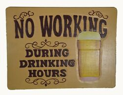No Working During Drinking Hours Sign Rustic Wood Cabin Lodge Home Country Bar