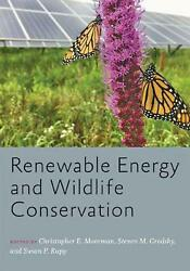 Renewable Energy And Wildlife Conservation By Christopher E. Moorman English H