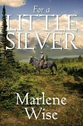 For A Little Silver By Wise, Marlene New 9781478703686 Fast Free Shipping,,