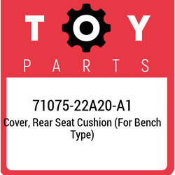 71075-22a20-a1 Toyota Cover Rear Seat Cushion For Bench Type 7107522a20a1 Ne