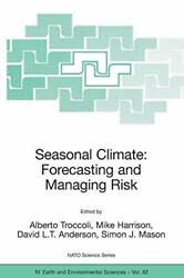 Seasonal Climate: Forecasting and Managing Risk (NATO Science Series: IV: Ear-,