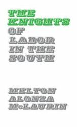 Knights Of Labor In The South Hardcover Melton Alonza Mclaurin