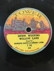 78 Rpm Horace Lloyd And Harry Lane - Down Weeping Willow Lane - Tower 116