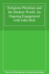 Religious Pluralism And The Modern World An Ongoing Engagement With John Hick-,