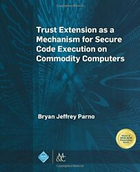 Trust Extension As A Mechanism For Secure Code Parno-