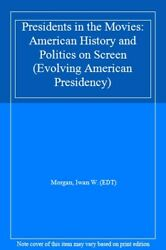 Presidents In The Movies American History And , Morgan, Edt-,