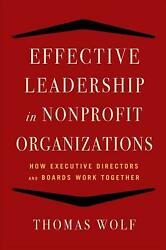 Effective Leadership For Nonprofit Organizations How Executive Directors And Bo
