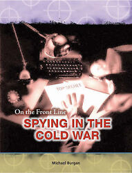 Fs On The Frontline Spying In The Cold War Raintree On The Front Line By W