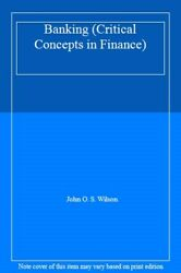 Banking Critical Concepts In Finance Wilson 9780415615464 Free Shipping