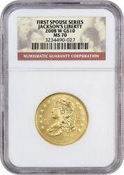 2008-W Jacksons Liberty $10 NGC MS70 - First Spouse .999 Gold