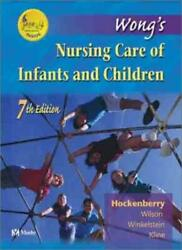 Wong's Nursing Care Of Infants And Children Book With Cd By Marilyn J. Hocken