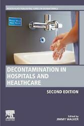 Decontamination In Hospitals And Healthcare By Walker English Paperback Book F