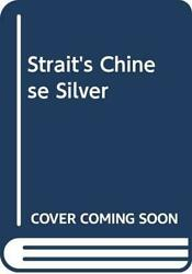 Strait's Chinese Silver