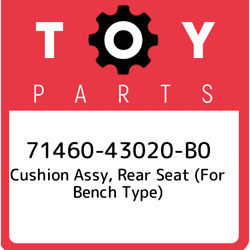 71460-43020-b0 Toyota Cushion Assy Rear Seat For Bench Type 7146043020b0 New