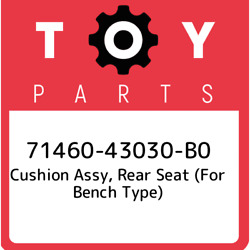 71460-43030-b0 Toyota Cushion Assy Rear Seat For Bench Type 7146043030b0 New
