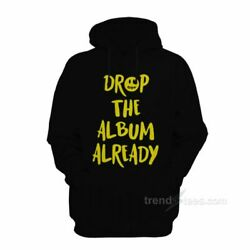 Justin Bieber Drop The Album Already Hoodie For Women's Or Men's NEW