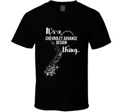 It's A Chevrolet Advance Design Thing Car Lover Cool T Shirt