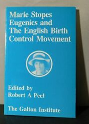 Peel Ed. Marie Stopes Eugenics And The English Birth Control Movement.