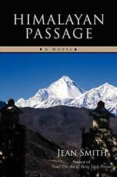 Himalayan Passage By Smith, Jean New 9780595486502 Fast Free Shipping,,