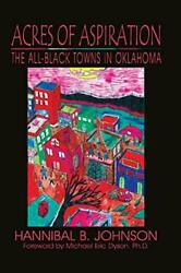 Acres Of Aspiration The All-black Towns Of Oklahoma By Johnson, B. New,,