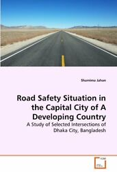 Road Safety Situation In The Capital City Of A , Jahan, Shamima,,