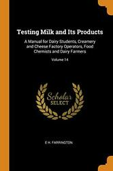 Testing Milk And Its Products A Manual For Dairy Students, Creamery And-,