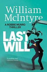 Last Will A Robbie Munro Thriller By Mcintyre, William Book The Fast Free