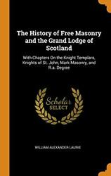 The History Of Free Masonry And The Grand Lodge, Laurie Hardcover-,