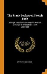 The Frank Lockwood Sketch Book Being A Selecti, Lockwood Hardcover-,