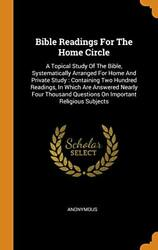Bible Readings For The Home Circle A Topical S, Anonymous-,