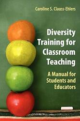 Diversity Training For Classroom Teaching A Ma, Clauss-ehlers Paperback-,